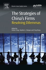 The Strategies of China's Firms - Resolving Dilemmas ebook by