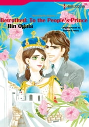 Betrothed: To the People' s Prince (Harlequin Comics) - Harlequin Comics ebook by Marion Lennox,Rin Ogata