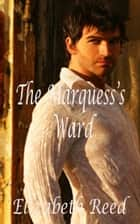 The Marquess's Ward ebook by Elizabeth Reed