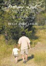 Precious Lord, Take My Hand - Poems of Encouragement ebook by Belle Anne Leslie