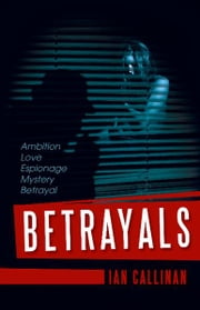 Betrayals ebook by Ian Callinan