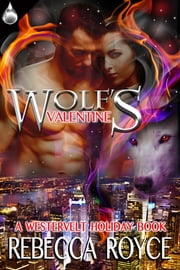Wolf's Valentine ebook by Rebecca Royce