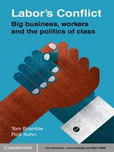 Labor's Conflict - Big Business, Workers and the Politics of Class ebook by Tom Bramble,Rick Kuhn