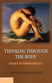 Thinking through the Body ebook by Shusterman, Richard