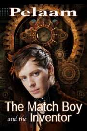 The Match Boy and the Inventor ebook by Pelaam