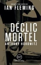 Déclic mortel ebook by Anthony Horowitz