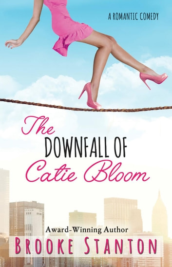 The Downfall of Catie Bloom - The Bloom Sisters ebook by Brooke Stanton