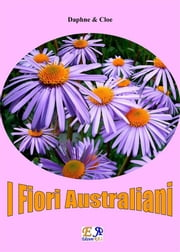 I Fiori Australiani ebook by Daphne & Cloe
