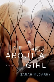 About a Girl - A Novel ebook by Sarah McCarry
