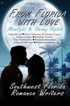 From Florida With Love: Moonlight & Steamy Nights ebook by Jacie Floyd, Kay Callaway, Gladys Gann,...