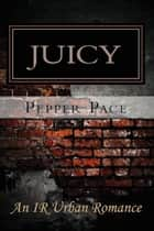 Juicy ebook by Pepper Pace