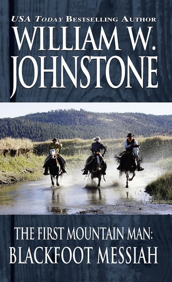 Blackfoot Messiah ebook by William W. Johnstone,J.A. Johnstone
