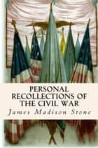 Personal Recollections of the Civil War ebook by