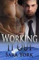Working It Out ebook by Sara York