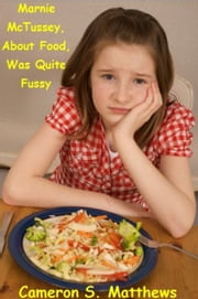 Marnie McTussey, About Food, Was Quite Fussy ebook by Cameron S. Matthews