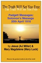 Padgett Messages: Solomon's Message 20th April 1916 ebook by Jesus (AJ Miller),Mary Magdalene (Mary Luck)