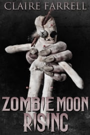 Zombie Moon Rising - A Peter Brannigan Novella ebook by Claire Farrell