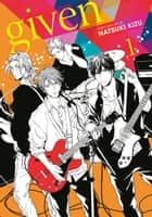 Given, Vol. 1 (Yaoi Manga) ebook by