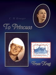 To Princess From Krug ebook by C. M. Krueger