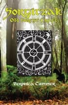 Sorgitzak: Old Forest Craft ebook by Veronica Cummer