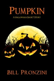 Pumpkin - A Halloween Short Story ebook by Bill Pronzini