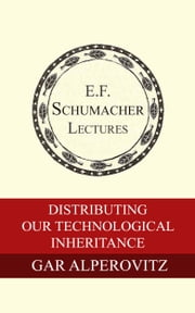 Distributing Our Technological Inheritance ebook by Gar Alperovitz,Hildegarde Hannum