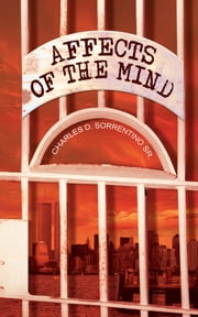 AFFECTS OF THE MIND ebook by CHARLES D. SORRENTINO SR.