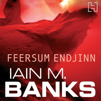 Feersum Endjinn audiobook by Iain M. Banks