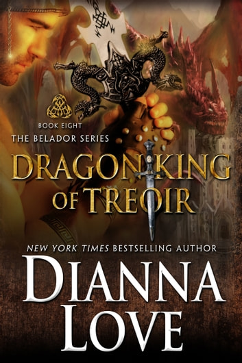 Dragon King Of Treoir: Belador Book 8 ebook by Dianna Love