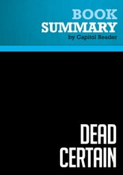 Summary of Dead Certain: The Presidency of George W. Bush - Robert Draper ebook by Capitol Reader