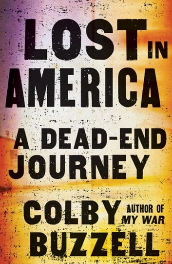 Lost in America - A Dead-End Journey ebook by Colby Buzzell