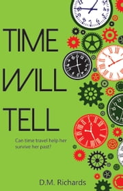 Time will tell ebook by D.M. Richards