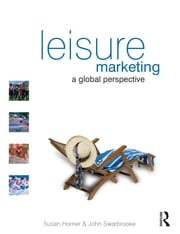Leisure Marketing ebook by Susan Horner,John Swarbrooke