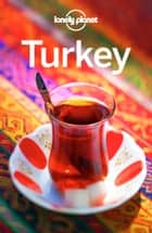 Lonely Planet Turkey ebook by Lonely Planet, James Bainbridge, Brett Atkinson,...