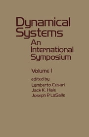 Dynamical Systems: An International Symposium ebook by Cesari, Lamberto