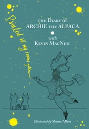 Diary of Archie the Alpaca ebook by Kevin MacNeil