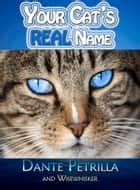Your Cat's REAL Name eBook by Dante Petrilla