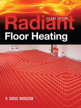 Radiant Floor Heating, Second Edition ebook by R. Woodson