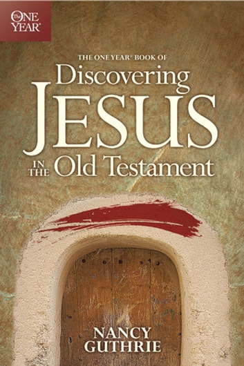 The One Year Book of Discovering Jesus in the Old Testament ebook by Nancy Guthrie