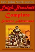 Complete Science Adventure ebook by Leigh Brackett