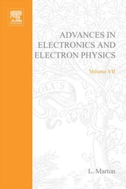 ADVANCES ELECTRONI &ELECTRON PHYSICS V7 ebook by Unknown, Author