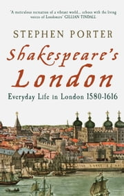 Shakespeare's London ebook by Stephen Porter