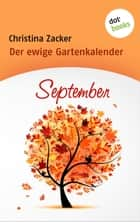 Der ewige Gartenkalender - Band 9: September ebook by Christina Zacker