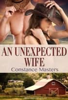 An Unexpected Wife ebook by Constance Masters