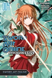 Sword Art Online Progressive, Vol. 4 (manga) ebook by Reki Kawahara,Kiseki Himura