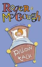 Pillow Talk ebook by Roger McGough