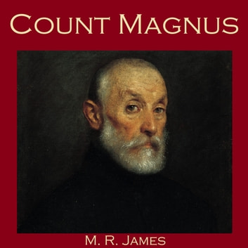 Count Magnus audiobook by M. R. James
