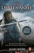 Hereward: The Devil's Army (The Hereward Chronicles: book 2) - A high-octane historical adventure set in Norman England… ebook by James Wilde