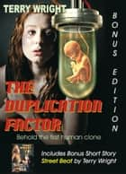 The Duplication Factor Bonus Edition ebook by Terry Wright