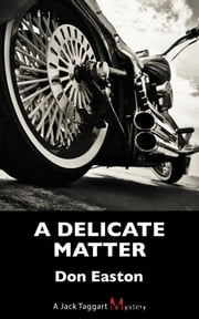 A Delicate Matter - A Jack Taggart Mystery ebook by Don Easton